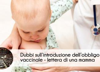 Vaccinazioni obbligatorie - lettera di una mamma