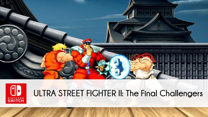 Nintendo Switch: Ultra Street Fighter II